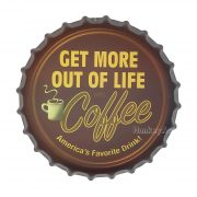 Get More Out of Life With Coffee, 35 cm