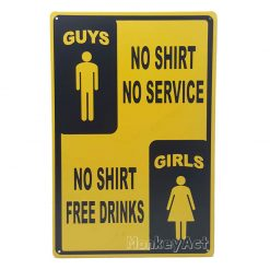 ป้ายสังกะสี Guys No Shirt No Service, Girls No Shirt Free Drinks