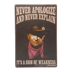 ป้ายสังกะสี Never Apologize and Never Explain, John Wayne