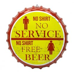 ป้ายสังกะสีวินเทจ Men No Shirt No Service, Ladies No Shirt Free Beer, 35 cm