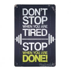ป้ายสังกะสีวินเทจ Don't Stop When you are tired, Stop When you are done!, Fitness