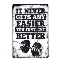 ป้ายสังกะสีวินเทจ It Never gets any easier, you just get Better, Fitness